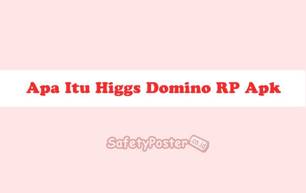 Apa Itu Higgs Domino RP Apk