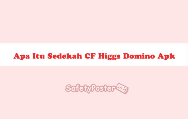 Apa Itu Sedekah CF Higgs Domino Apk
