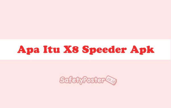 Apa Itu X8 Speeder Apk