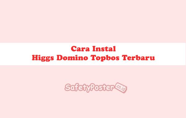 Cara Instal Higgs Domino Topbos Terbaru