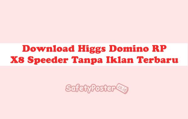 Download Higgs Domino RP X8 Speeder Tanpa Iklan Terbaru