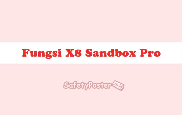 Fungsi X8 Sandbox Pro