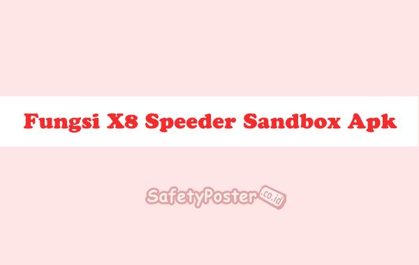 Fungsi X8 Speeder Sandbox Apk